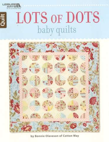 Lots of Dots Baby Quilts by Bonnie Olaveson (Book)