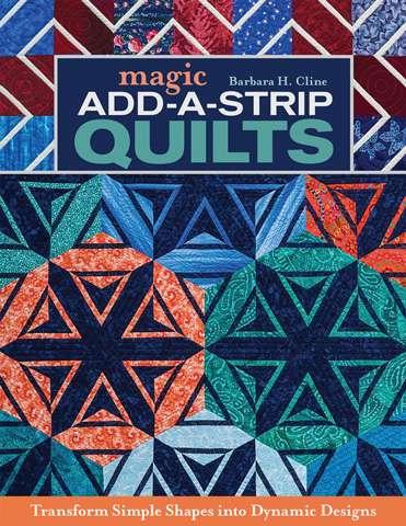 Magic Add-A-Strip Quilts by Barbara Cline (Book)