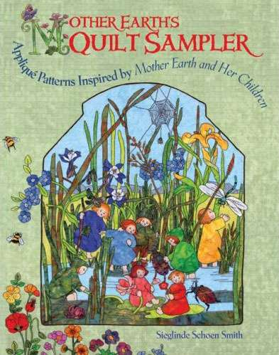 Mother Earth's Quilt Sampler by Sieglinde Schoen Smith