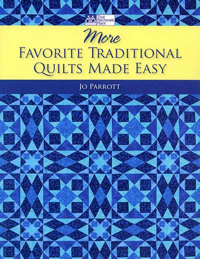 More Favorite Traditional Quilts Made Easy by Jo Parrott