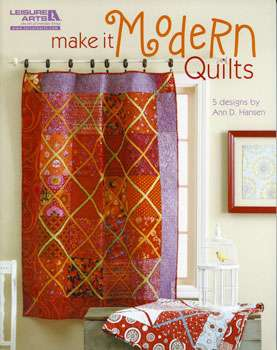 Make it Modern Quilts by Ann Hansen (Book)