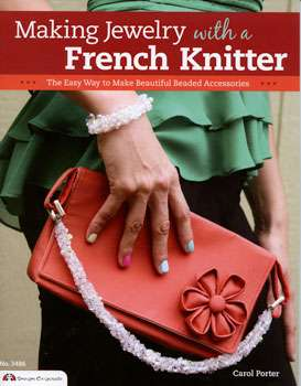 Making Jewelry with a French Knitter by Carol Porter (Book)