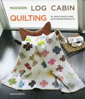 Modern Log Cabin Quilting by Susan Beal (Book)