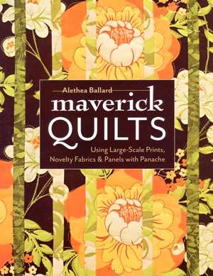Maverick Quilts by Alethea Ballard (Book)