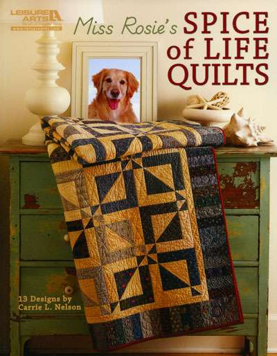 Miss Rosie's Spice of Life Quilts by Carrie L. Nelson (Book)