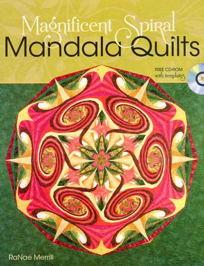 Magnificent Spiral Mandala Quilts by RaNae Merrill (Book)