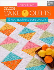 More Take 5 Quilts by Kathy Brown (Book)