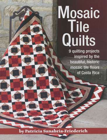 Mosaic Tile Quilts by Patricia Sanabria-Friederich (Book)