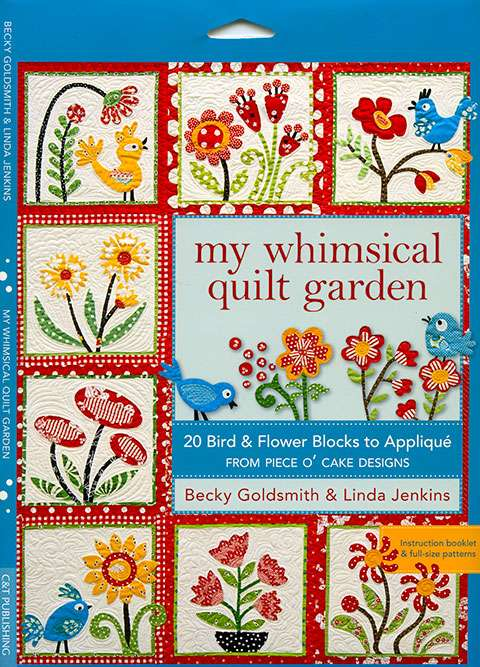My Whimsical Quilt Garden by Becky Goldsmith & Linda Jenkins