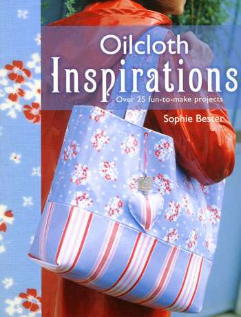 Oilcloth Inspirations by Sophie Bester (Book)