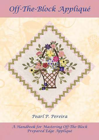 Off-The-Block Applique by Pearl Pereira (Book SPECIAL was $64.3)