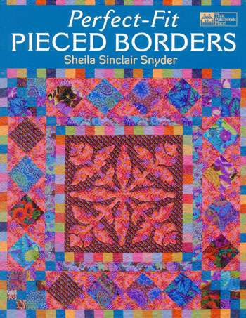 Perfect-Fit Pieced Borders by Sheila Snyder (Book)