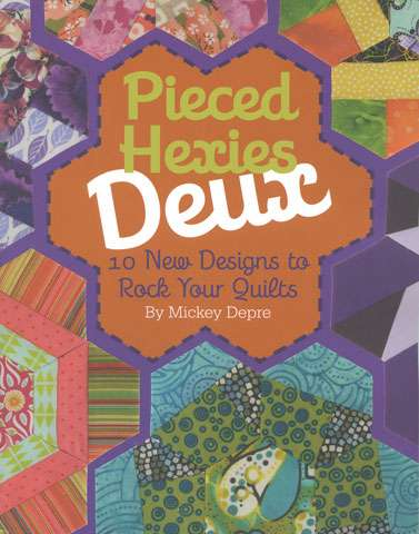 Pieced Hexies Deux by Mickey Depre (Book)