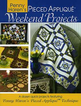 Penny Haren's Pieced Applique Weekend Projects (Book)