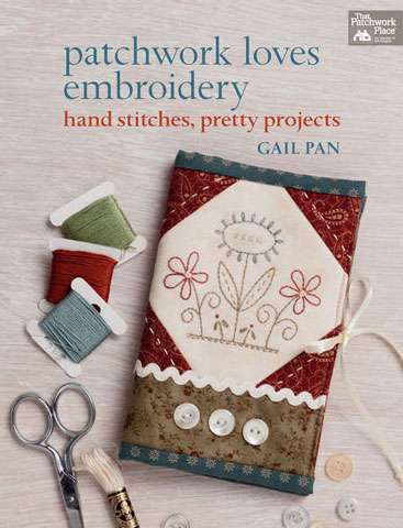 Patchwork Loves Embroidery by Gail Pan (Book)