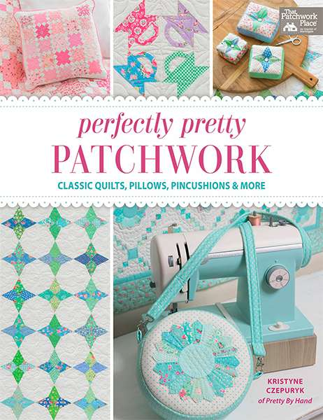 Perfectly Pretty Patchwork - Classic Quilts, Pillows, Pincushions & More (Book) preview