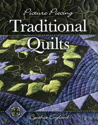 Picture Piecing Traditional Quilts by Cynthia England (Book)