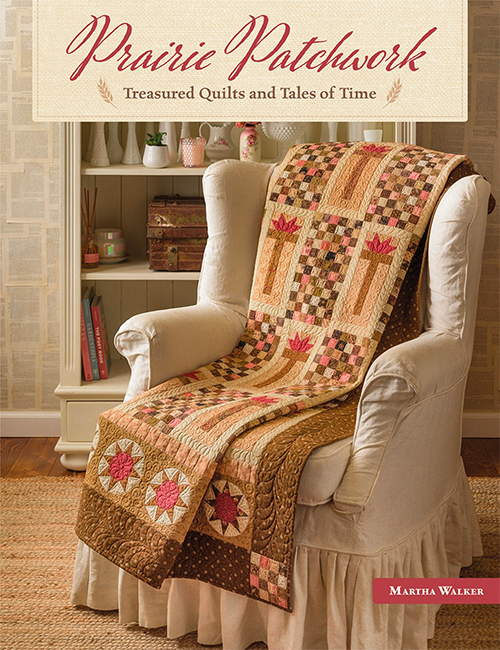 Prairie Patchwork - Treasure Quilts and Tales of Time by Martha Walker preview