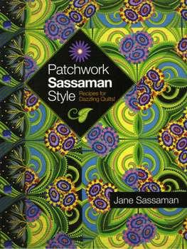 Patchwork Sassaman Style by Jane Sassaman (Book)