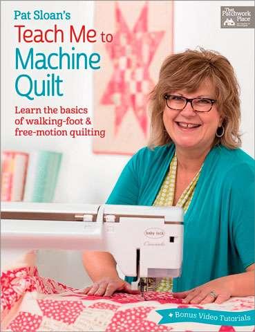 Pat Sloan's Teach Me To Machine Quilt (Book)