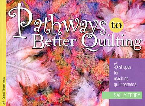 Pathways to Better Quilting by Sally Terry (Book)