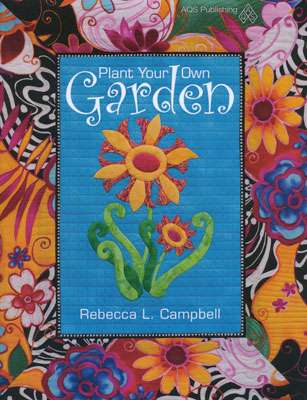 Plant Your Own Garden by Rebecca L. Campbell (Book)