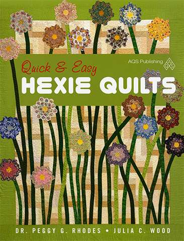 Quick & Easy Hexie Quilts by Dr. Peggy G. Rhodes & Julia C. Wood preview