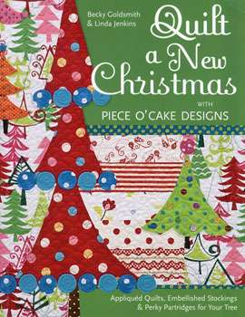Quilt a New Christmas with Piece O' Cake Designs (Book)