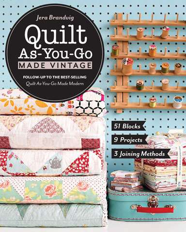Quilt As-You-Go Made Vintage by Jera Brandvig (Book)