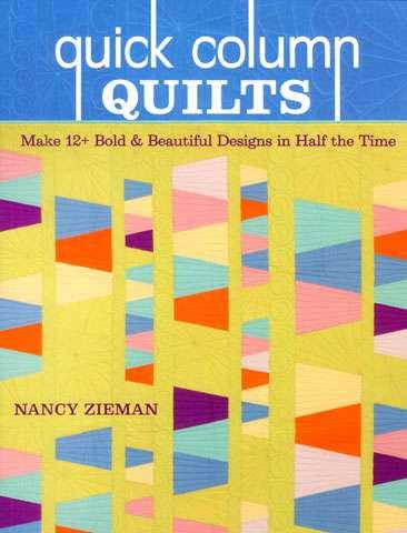 Quick Column Quilts by Nancy Zieman (Book SPECIAL was $50)