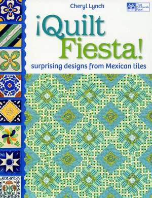 Quilt Fiesta! by Cheryl Lynch (Book)