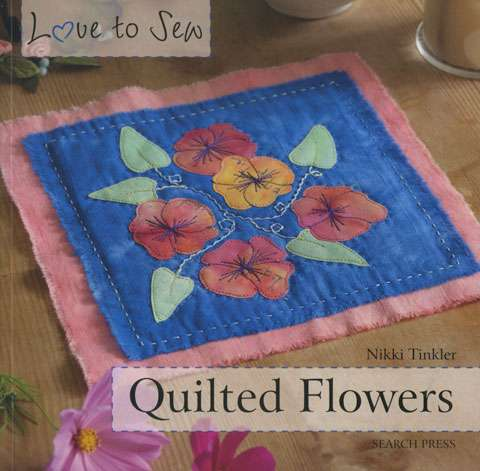 Quilted Flowers by Nikki Tinkler (Book)