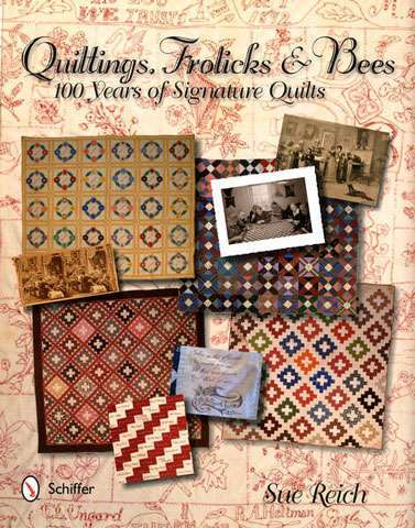 Quilting, Frolicks and Bees by Sue Reich (Book)