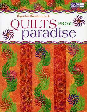 Quilts From Paradise by Cynthis Tomaszewski (Book)
