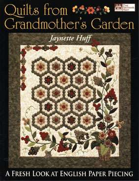 Quilts from Grandmother's Garden by Jaynette Huff (Book)