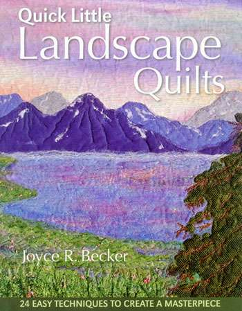 Quick Little Landscape Quilts by Joyce R. Becker (Book)