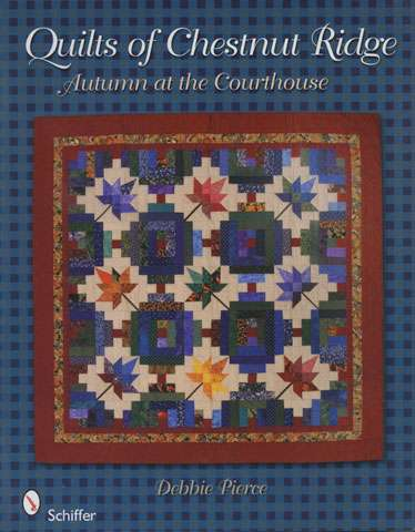 Quilts of Chestnut Ridge by Debbie Pierce (Book)