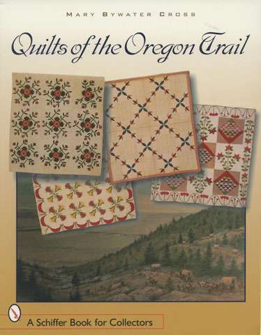Quilts of the Oregon Trail by Mary Bywater Cross (Book) DISCONTINUED preview