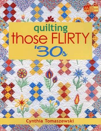 Quilting those Flirty 30's by Cynthia Tomaszewski (Book)