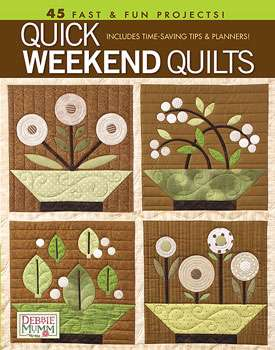 Quick Weekend Quilts by Debbie Mumm (Book)
