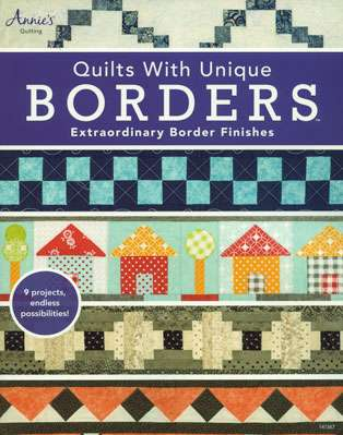 Quilts With Unique Borders - Annie's Quilting (Book)