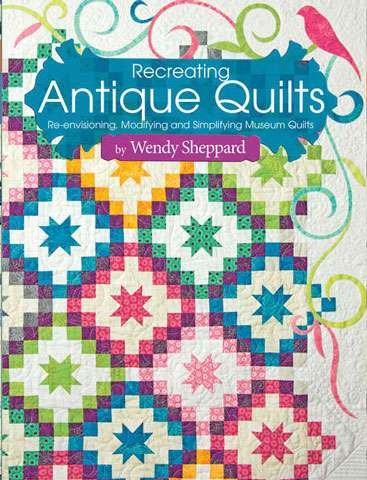 Recreating Antique Quilts by Wendy Sheppard (Book)