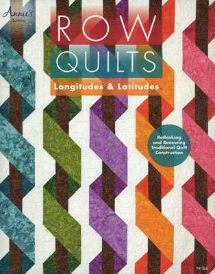 Row Quilts Longitudes & Latitudes - Annie's Quilting (Book)