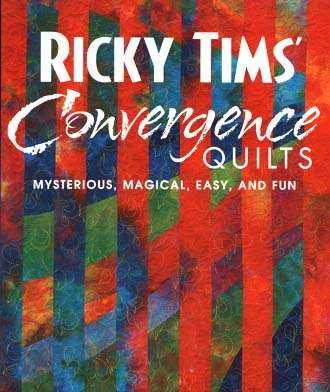 Ricky Tims' Convergence Quilts (Book) preview