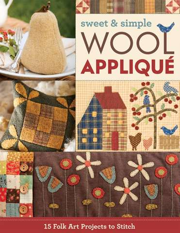Sweet & Simple Wool Applique by C & T Publishing (Book)