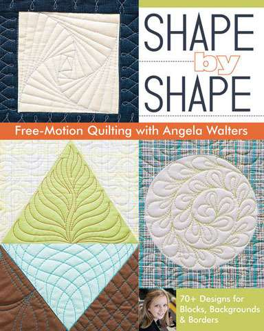 Shape by Shape - Free-Motion Quilting with Angela Walters