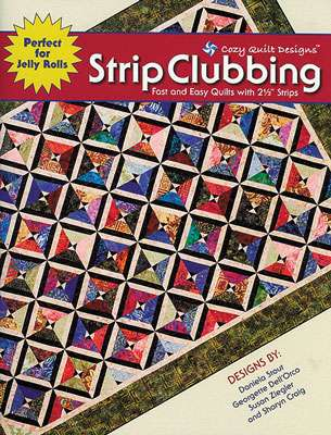 Strip Clubbing from Cozy Quilt Designs (Book)