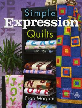 Simple Expression Quilts by Fran Morgan (Book)
