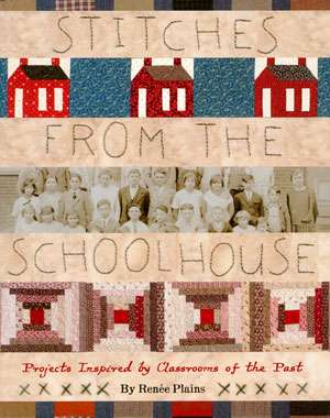 Stitches From the Schoolhouse by Renee Plains (Book)