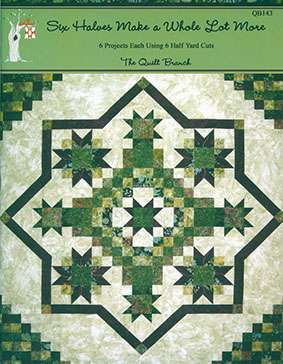 Six Halves Make a Whole Lot More - The Quilt Branch (Book)
